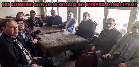 Vize Kaymakamı Sayın Ercan KAYABAŞI köyümüzü ziyaret etti